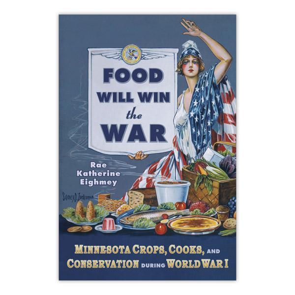 Food Will Win the War.