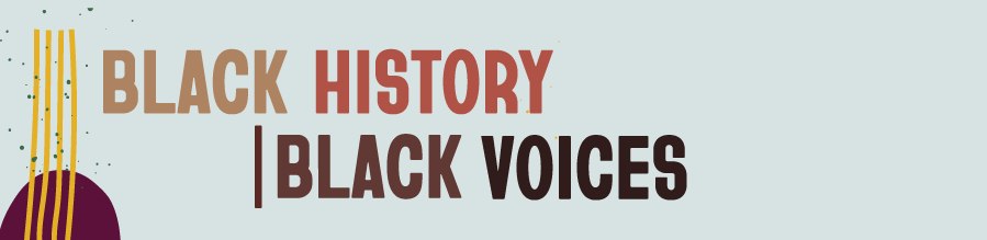Black History, Black Voices