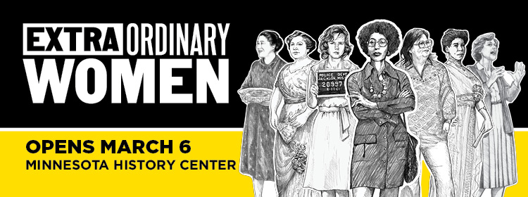 Extraordinary Women exhibit, opens March 6.